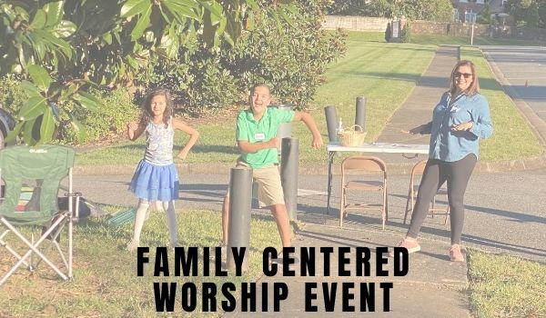 Family Centered Worship Event